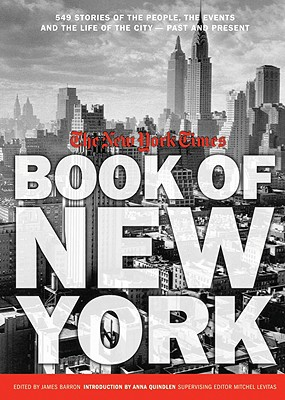 The New York Times Book of New York By Barron, James (EDT)/ Quindlen, Anna (INT)