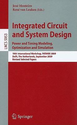 Integrated Circuit and System Design By Monteiro, Jose (EDT)/ van Leuken, Rene (EDT)